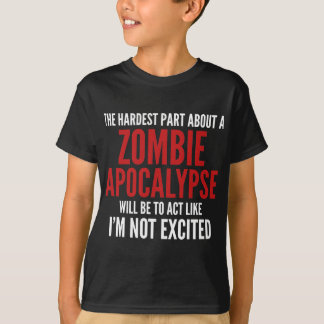 The Hardest Part About A Zombie Apocalypse Tee Shirt