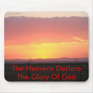 The Heavens Declare The Glory Of God Mouse Pad