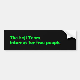 The heji Team internet for free people sticker Bumper Stickers