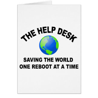 The Help Desk - Saving The World Greeting Card