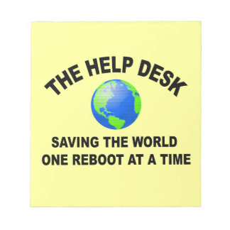 The Help Desk - Saving The World Memo Note Pad