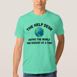 The Help Desk - Saving The World Tee Shirts