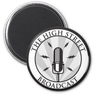 The High Street Broadcast Magnet