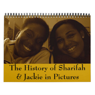 The History of Sharifah & Jackie in Pictures Wall Calendars