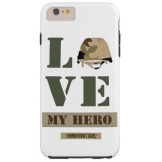 """The Homefront Girl™ Brand """"Love MY Hero"""" design Tough iPhone 6 Plus Case"""
