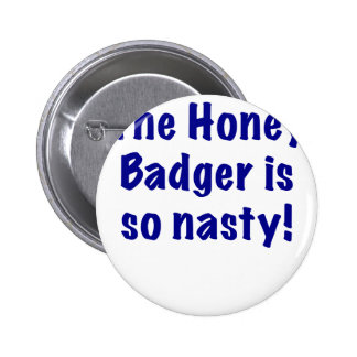The Honey Badger is So Nasty Pin