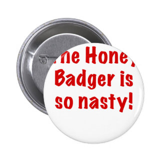 The Honey Badger is So Nasty Buttons