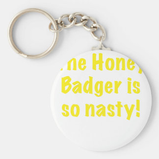 The Honey Badger is So Nasty Keychain