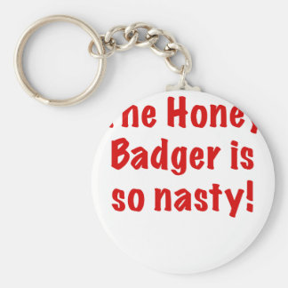 The Honey Badger is So Nasty Keychains