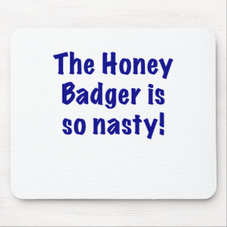 The Honey Badger is So Nasty Mousepad