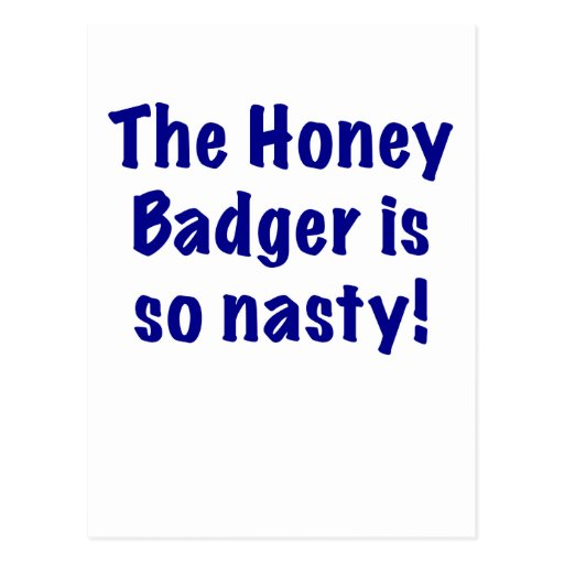 The Honey Badger is So Nasty Post Card
