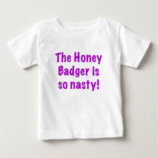 The Honey Badger is So Nasty T Shirts