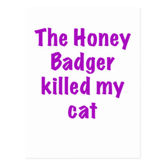 The Honey Badger Killed My Cat Postcard