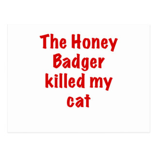 The Honey Badger Killed My Cat Post Cards