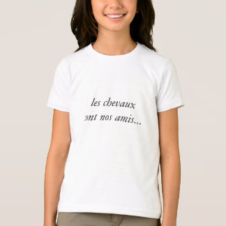 the horses are our friends… T-Shirt