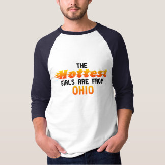 The hottest girls are from Ohio T-Shirt