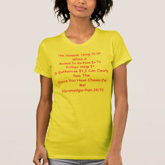 The Humane Thing To Do When AAnimal Is In Pain ... T-Shirt