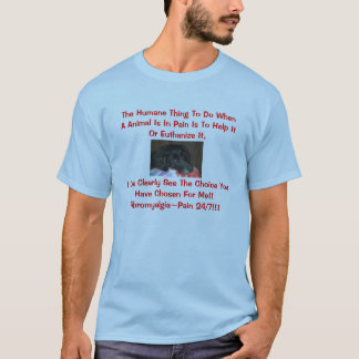 The Humane Thing To Do WhenA Animal Is ... T-Shirt