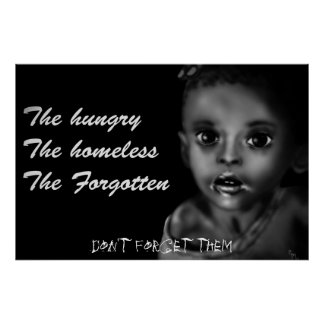 The hungry, The homeless, The forgotten Poster