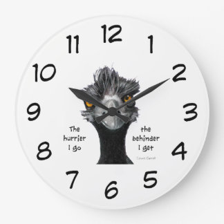 The Hurrier I Go The Behinder I Get, Frazzled Emu Large Clock
