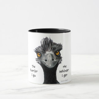 The Hurrier I Go The Behinder I Get, Frazzled Emu Mug