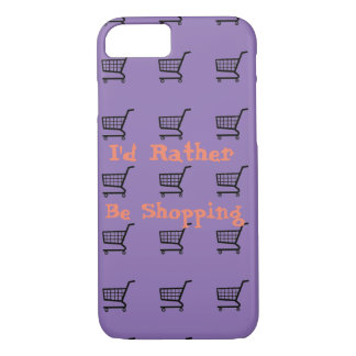 The I'd Rather Be Shopping Iphone phone case