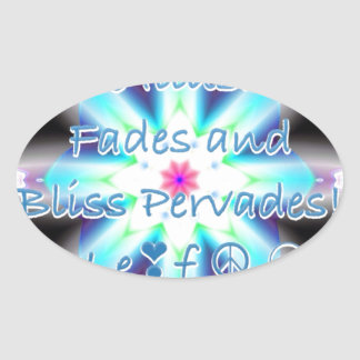 The Illusion Fades and Bliss Pervades! - Le❣f ☮ ☯ Oval Sticker