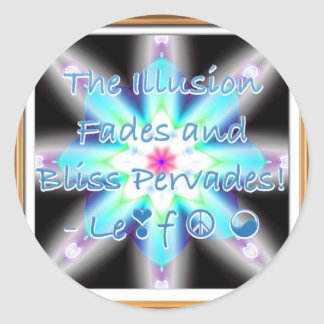 The Illusion Fades and Bliss Pervades! - Le❣f ☮ ☯ Stickers