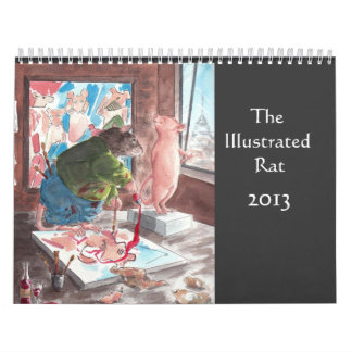 The Illustrated Rat 2013 Calendar