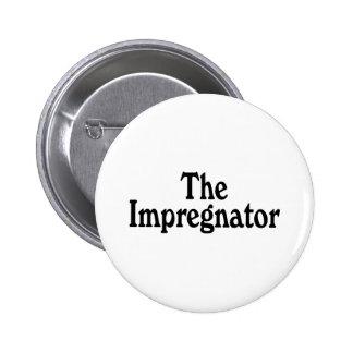 The Impregnator 6 Cm Round Badge