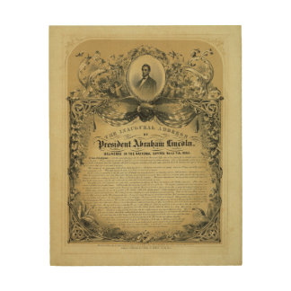 The Inaugural Address of President Abraham Lincoln Wood Prints