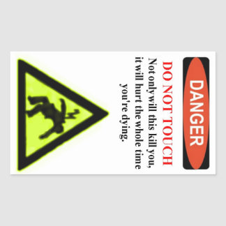 "The Infamous ""Danger, Do Not Touch"" Warning Label"