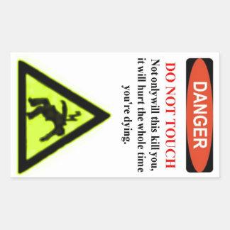 "The Infamous ""Danger, Do Not Touch"" Warning Label Rectangular Sticker"