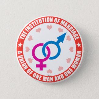 The Institution of Marriage 6 Cm Round Badge