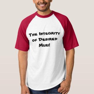 The Integrity of Desired Muri p107 T-Shirt