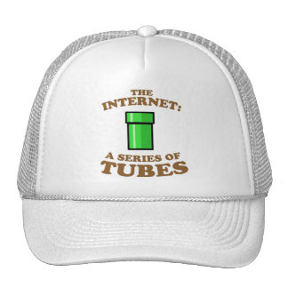 the internet - it�s a series of tubes - ted steven trucker hat