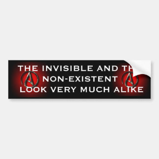 THE INVISIBLE AND THE NON-EXISTENT BUMPER STICKER