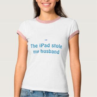 The iPad stole my husband T-Shirt