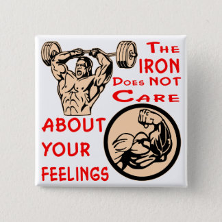 The Iron Does Not Care About Your Feelings 15 Cm Square Badge