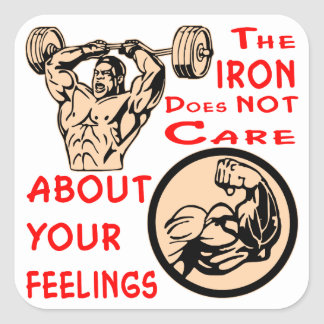 The Iron Does Not Care About Your Feelings Square Sticker