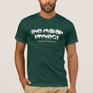 The Isaiah Project T-Shirt