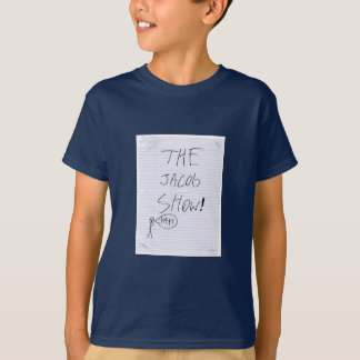 The Jacob Show! T-shirt