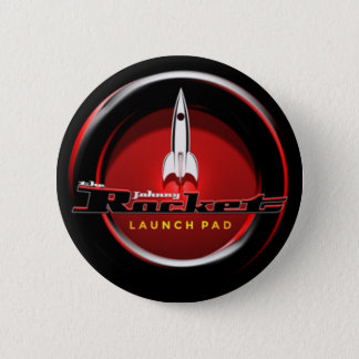 "The Johnny Rocket Launch Pad Pin Badge 1.25""-6"""