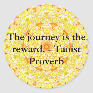 The journey is the reward. - Taoist Proverb Sticker