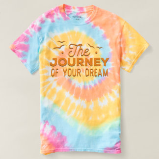 The Journey of Your Dream. Summer Quote. T-Shirt