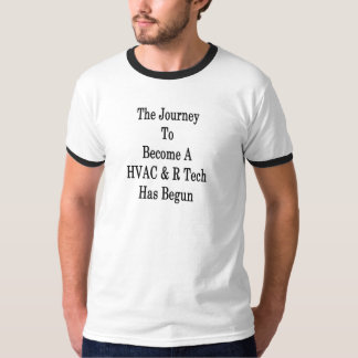 The Journey To Become A HVAC R Tech Has Begun T-Shirt