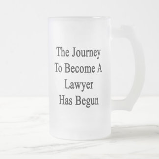 The Journey To Become A Lawyer Has Begun Frosted Glass Beer Mug