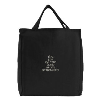 The JOY of the LORD is my STRENGTH Embroidered Bag