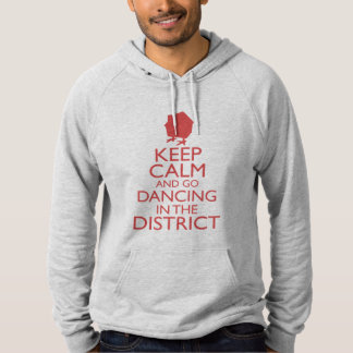 The Keep Calm & Go Dancing in the District Hoodie! Hoodie