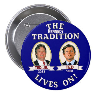 The Kennedy Tradition Lives On 7.5 Cm Round Badge